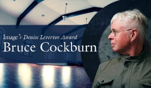 On April 23, Image Journal will host Bruce Cockburn and present him with the Denise Levertov Award.